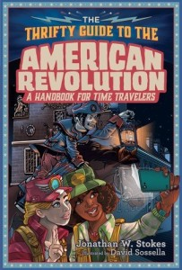 Thrifty Guide to the American Revolution: A Handbook for Time Travelers