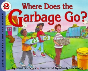 Let's Read and Find Out Science: Where Does The Garbage Go?, Stage 2