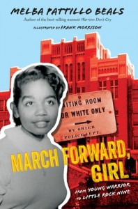 March Forward Girl: From Young Warrior to Little Rock Nine