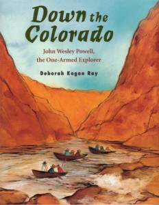 Down the Colorado  John Wesley Powell, the One-Armed Explorer