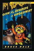 Chet Gecko Mystery:  Give My Regrets to Broadway # 9