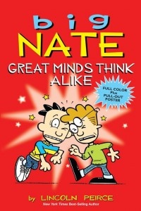 Big Nate: Great Minds Think Alike  (Big Nate, Book 8 Graphic Novel Series)