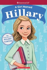 Girl Named Hillary: The True Story of Hillary Clinton  (A Girl Named Hillary)  American Girl: A Girl Named Series