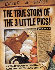 True Story of the Three Little Pigs by A. Wolf   (The True Story of the Three Little Pigs by A. Wolf)