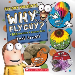 Why, Fly Guy? : Answers to Kids' BIG Questions