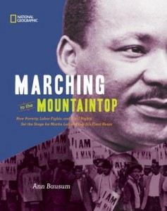 Marching to the Mountaintop:  How Poverty, Labor Fights and Civil Rights Set the Stage for Martin Luther King, Jr.'s Final Hours