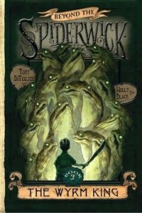 Beyond the Spiderwick Chronicles Book 3  The Wyrm King