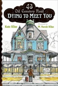 Dying to Meet You  (43 Old Cemetery Road, Book One)
