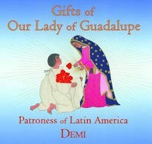 Gifts of Our Lady of Guadalupe- Patroness of Latin America