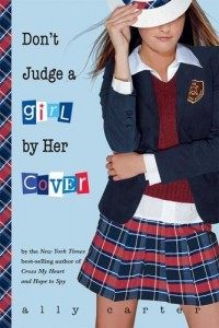 Gallagher Girls:  Don't Judge a Girl By Her Cover  (Book 3)