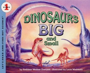 Let's Read and Find Out Science: Dinosaurs Big and Small, Stage 1