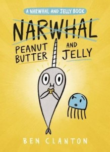 Narwhal and Jelly, Book 3:  Peanut Butter and Jelly