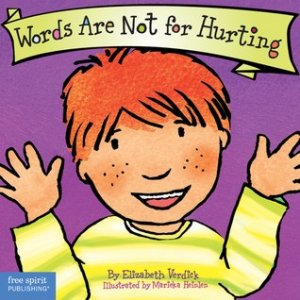 Words Are Not for Hurting  (Best Behavior Series)