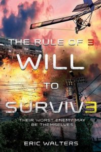 Rule of Three, Book 3:  Will to Survive