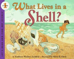 Let's Read and Find Out Science, Stage One:  What Lives In a Shell?