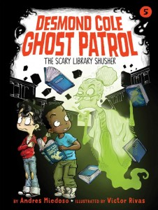 Desmond Cole Ghost Patrol:  The Scary Library Shusher