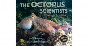 Octopus Scientist: (Scientists in the Field Series)