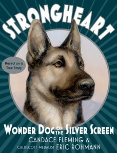 Strongheart: Wonder Dog of the Silver Screen  (Based on a True Story)