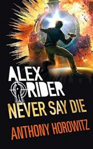 Alex Rider, Book 11:  Never Say Die