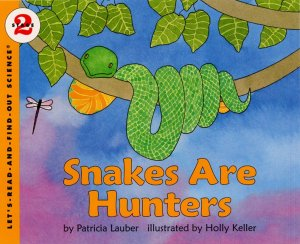 Let's Read and Find Out Science: Snakes Are Hunters, Stage 2