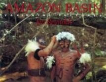 Amazon Basin (Vanishing Culture Series)