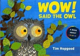 Wow! Said the Owl A Book About Colors