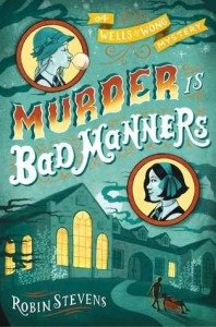 Wells and Wong Mystery, Book 1:  Murder Is Bad Manners