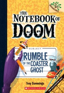 Notebook of Doom, #9:  Rumble of the Coaster Ghost