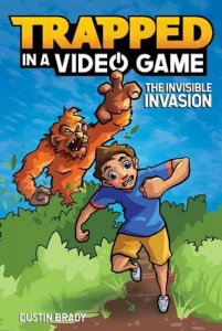 Trapped in a Video Game, Book 2:  The Invisible Invasion