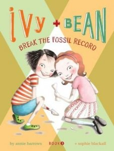 Ivy and Bean, Book 3: Ivy and Bean Break the Fossil Record