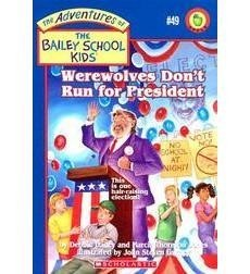 The Adventures of the Bailey School Kids, No. 49: Werewolves Don't Run For President