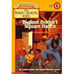 The Adventures of the Bailey School Kids, No. 25: Big Foot Doesn't Square Dance