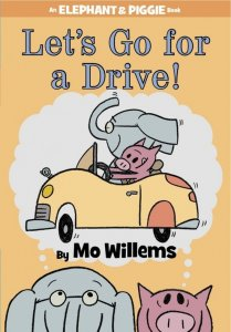 An Elephant and Piggie Book:  Let's Go For a Drive!