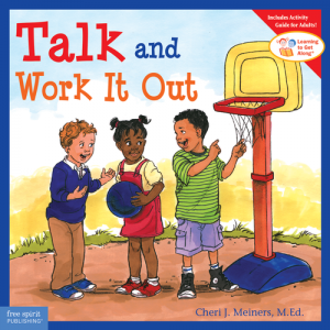Talk and Work It Out   (Learning to Get Along Series)