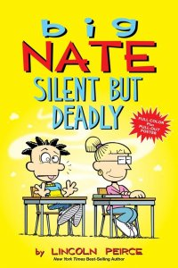 Big Nate: Silent But Deadly  (Big Nate, Book 18 Graphic Novel Series)