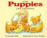 Let's Read and Find Out Science: Our Puppies Are Growing, Stage 1