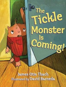 The Tickle Monster Is Coming!