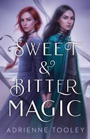 sweet and bitter magic, tooley