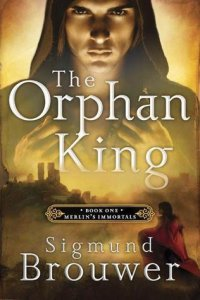 Orphan King (Merlin's Immortals, Book 1)