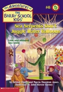 The Adventures of the Bailey School Kids, No. 46: Sea Serpents Don't Juggle Water Balloons