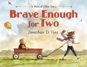 Brave Enough for Two  (Hoot and Olive, Book 1)