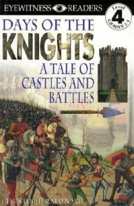 Eyewitness Reader, Level 4: Days of the Knights: A Tale of Castles and Battles