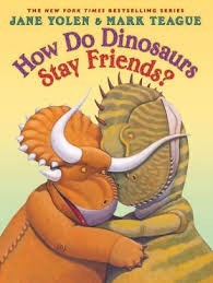 how do dinosaurs stay friends teague and yolen