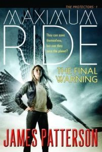 Maximum Ride,  The Final Warning (Maximum Ride: The Protectors)