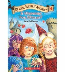 Dragon Slayers' Academy  Book 4: A Wedding for Wiglaf?