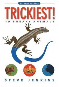 Trickiest!: 19 Sneaky Animals (Extreme Animals)