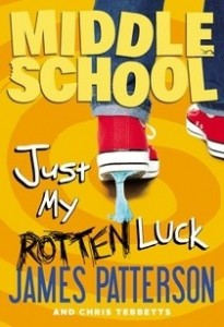 Middle School, Book 7:  Just My Rotten Luck