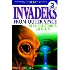 Eyewitness Reader, Level 3: Invaders From Outerspace: Real-Life Stories of UFOs