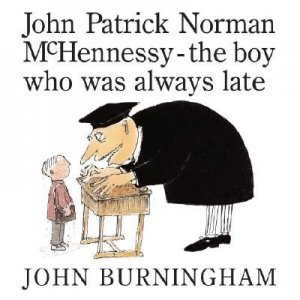 John Patrick Norman McHennessy-The Boy Who Was Always Late