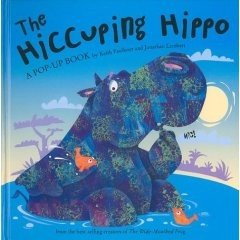 The Hiccuping Hippo:  A Pop-Up Book